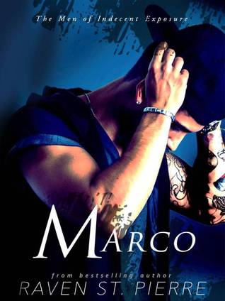 ARC REVIEW: Marco (Indecent Exposure #1) by Raven St. Pierre