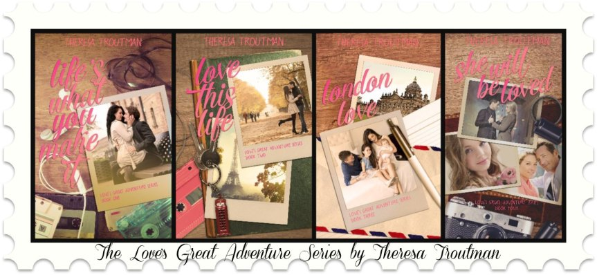 Cover Reveal  ✰ The Love's Great Adventure Series by TheresaTroutman