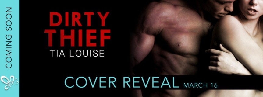 Cover Reveal ✰ Dirty Thief by Tia Louise