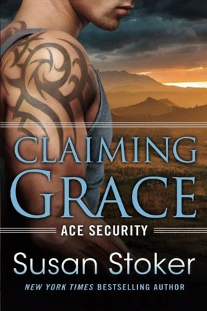 Release Day Blitz  & Giveaway ✰ Claiming Grace (Ace Security Series #1) by Susan Stoker