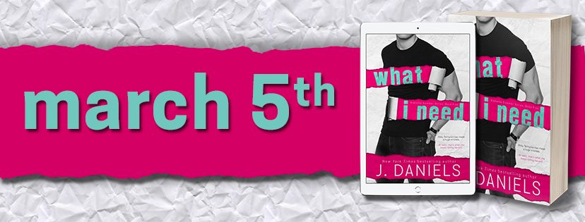 Excerpt Reveal ✰ What I Need by J. Daniels