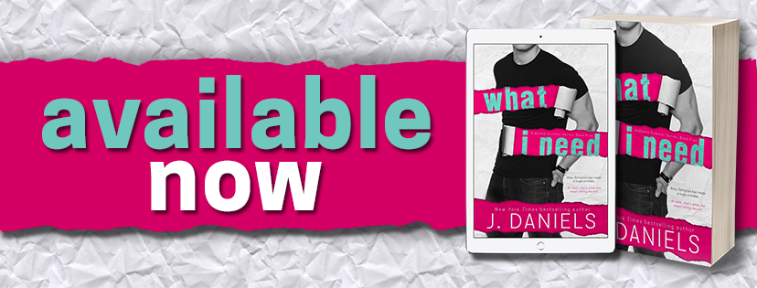 Release Day Blitz ✰ WHAT I NEED by J. Daniels
