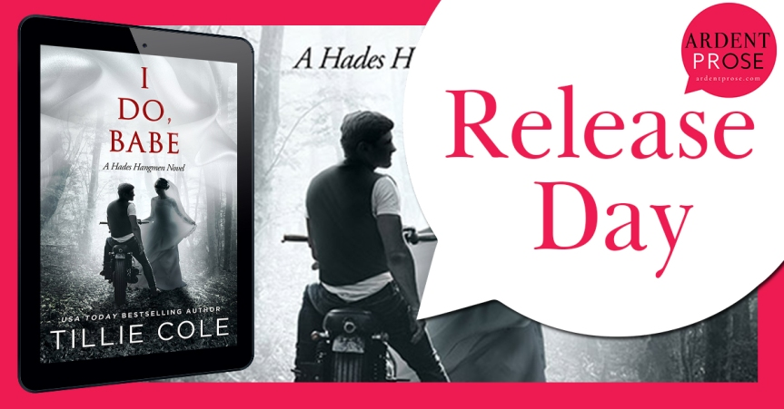Release Day Blitz ✰ I Do, Babe: A Novella (Hades Hangmen #5.5) by Tillie Cole